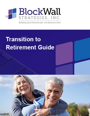 Book cover for Transition to Retirement Guide by BlockWall Strategies, Inc.